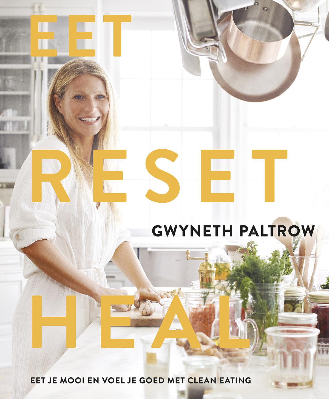 Eet reset heal: het nieuwe kookboek van Gwyneth Paltrow