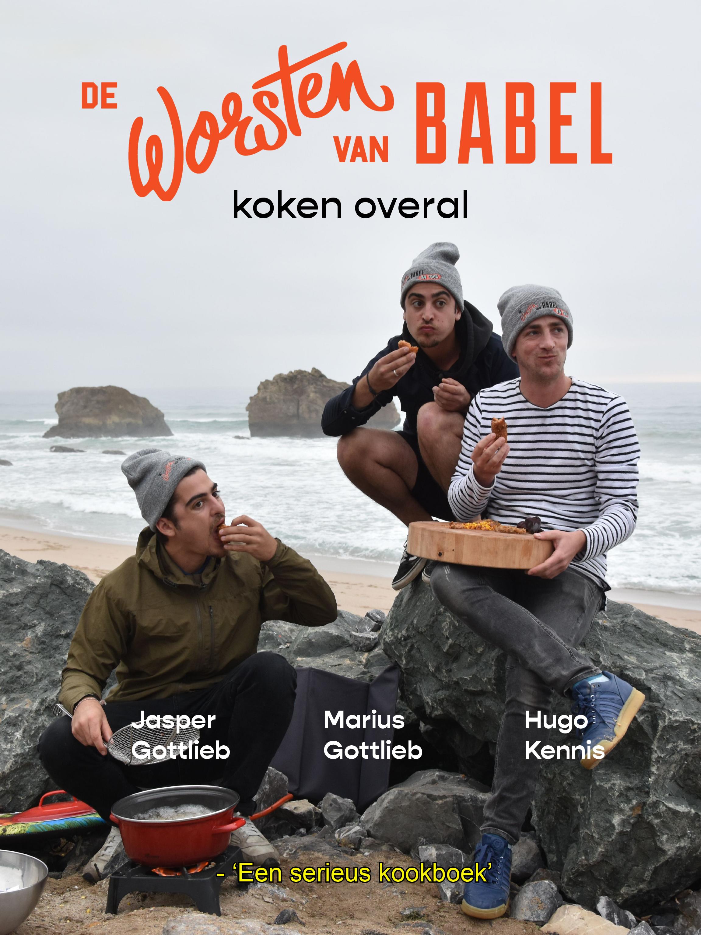 De Worsten van Babel koken overal